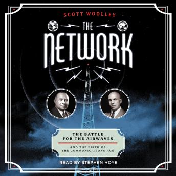 Network: The Battle for the Airwaves and the Birth of the Communications Age
