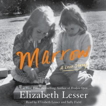 Marrow: A Love Story by  Elizabeth Lesser