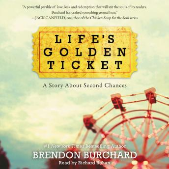 Life's Golden Ticket: A Story About Second Chances by  Brendon Burchard