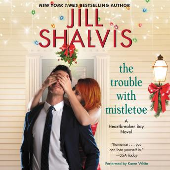 Trouble with Mistletoe: A Heartbreaker Bay Novel by  Jill Shalvis