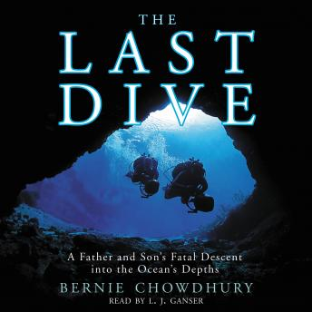 Download Last Dive: A Father and Son's Fatal Descent into the Ocean's Depths by Bernie Chowdhury