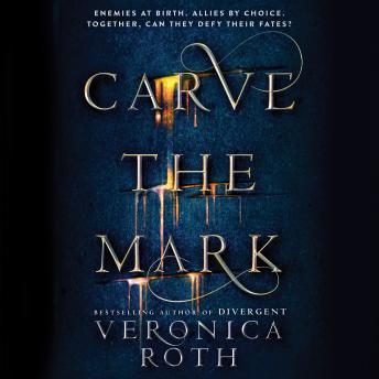 Listen To Carve The Mark By Veronica Roth At Audiobooks Com