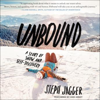 Download Unbound: A Story of Snow and Self-Discovery by Steph Jagger