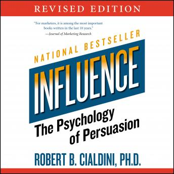 Influence: The Psychology of Persuasion, Audio book by Robert B. Cialdini