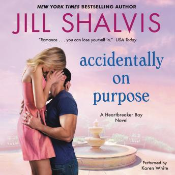 Accidentally on Purpose: A Heart Breaker Bay Novel by  Jill Shalvis