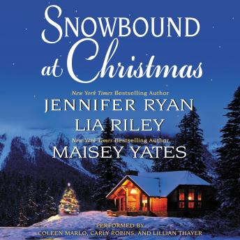 Download Snowbound at Christmas by Maisey Yates, Jennifer Ryan, Lia Riley