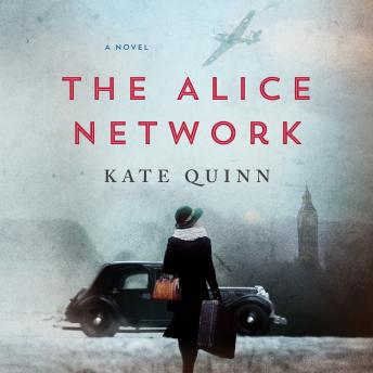 Download Alice Network: A Novel by Kate Quinn