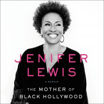 Download Mother of Black Hollywood: A Memoir by Jenifer Lewis