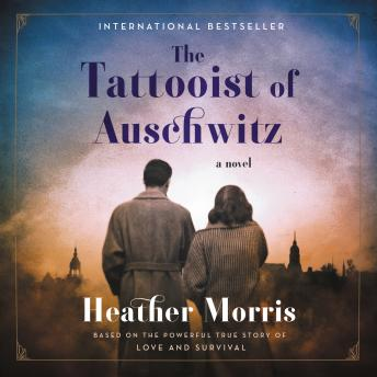 Download Tattooist of Auschwitz: A Novel by Heather Morris