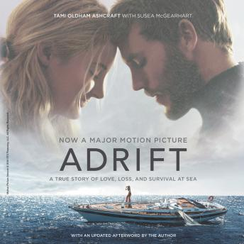 Download Adrift [Movie tie-in]: A True Story of Love, Loss, and Survival at Sea by Tami Oldham Ashcraft