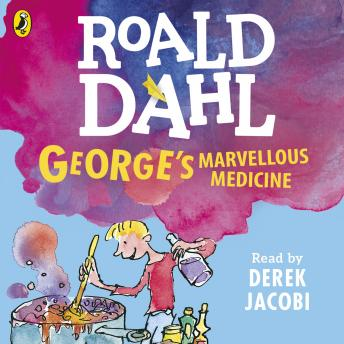 Download George's Marvellous Medicine by Roald Dahl