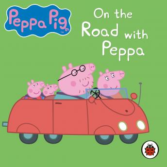 On The Road with Peppa by  Various Authors
