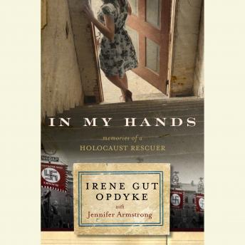 Download In My Hands: Memories of a Holocaust Rescuer by Irene Gut Opdyke