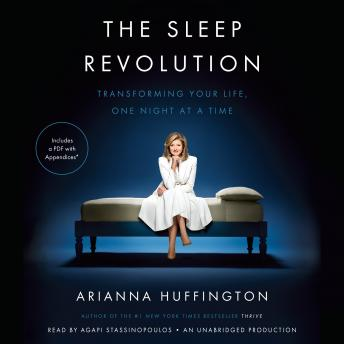 Download Sleep Revolution: Transforming Your Life, One Night at a Time by Arianna Huffington
