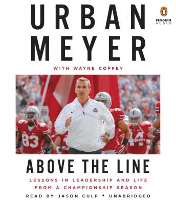 Download Above the Line: Lessons in Leadership and Life from a Championship Season by Wayne Coffey, Urban Meyer