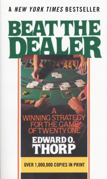 Download Beat the Dealer: A Winning Strategy for the Game of Twenty-One by Edward O. Thorp