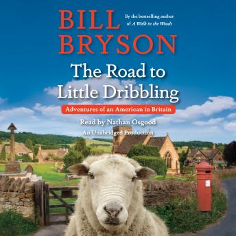 Download Road to Little Dribbling: Adventures of an American in Britain by Bill Bryson