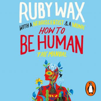 Download How to Be Human: The Manual by Ruby Wax