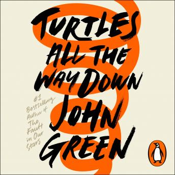 Download Turtles All the Way Down by John Green