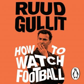 Download How To Watch Football by Ruud Gullit