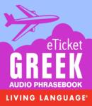 Download eTicket Greek by Living Language (audio)