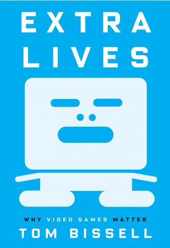 Download Extra Lives by Tom Bissell