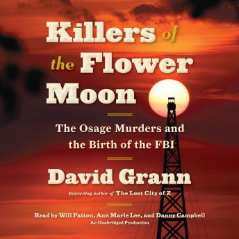 Download Killers of the Flower Moon: The Osage Murders and the Birth of the FBI by David Grann