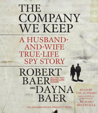 Company We Keep by  Robert Baer, Dayna Baer