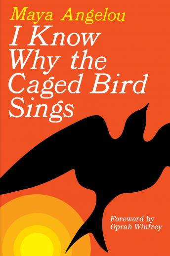 I Know Why the Caged Bird Sings, Audio book by Maya Angelou
