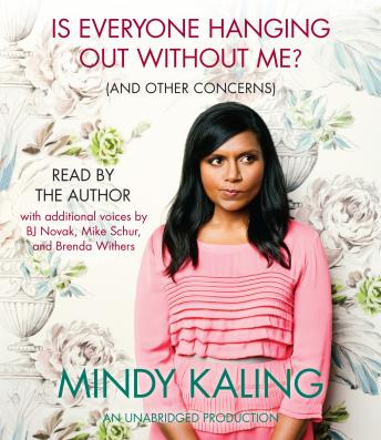 Download Is Everyone Hanging Out Without Me (And Other Concerns) by Mindy Kaling