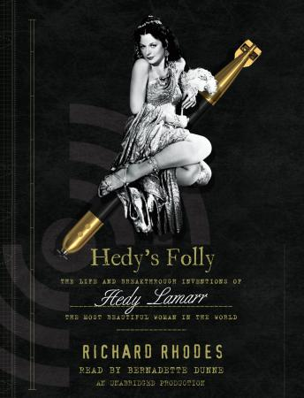 Download Hedy's Folly: The Life and Breakthrough Inventions of Hedy Lamarr, the Most Beautiful Woman in the World by Richard Rhodes