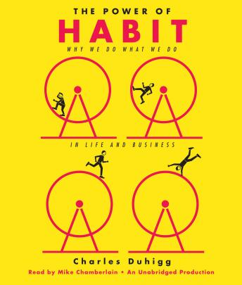 Power of Habit: Why We Do What We Do in Life and Business, Audio book by Charles Duhigg