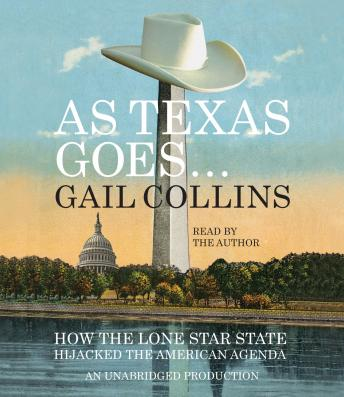 Free As Texas Goes… Audiobook read by Gail Collins