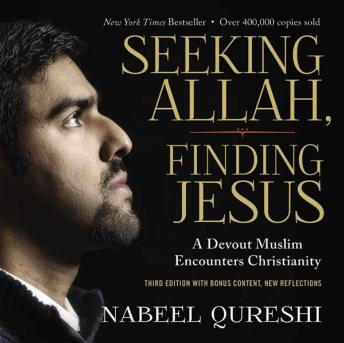 Download Seeking Allah, Finding Jesus: Third Edition with Bonus Content, New Reflections by Nabeel Qureshi
