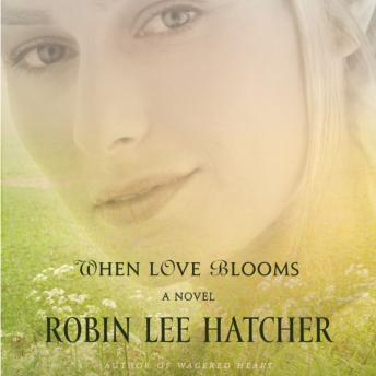 Free When Love Blooms Audiobook read by Zondervan Publishing