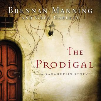 Prodigal: A Ragamuffin Story