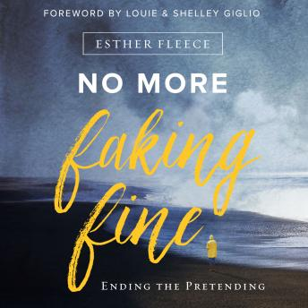 No More Faking Fine :Ending the Pretending, Audio book by Esther Fleece