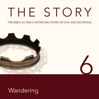 Story, NIV: Chapter 6 - Wandering
