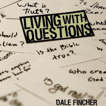 Free Living with Questions Audiobook read by Dale Fincher