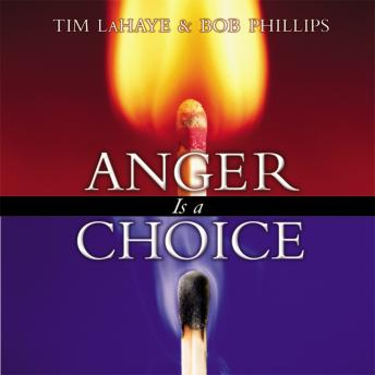 Anger Is a Choice by  Bob Phillips, Tim LaHaye