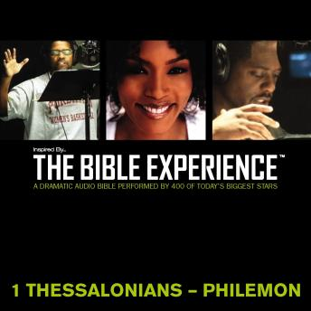 Inspired By ... The Bible Experience: 1 Thessalonians - Philemon