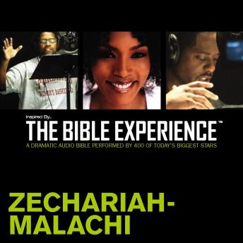 Free Inspired By … The Bible Experience: Zechariah – Malachi Audiobook read by Zondervan Publishing