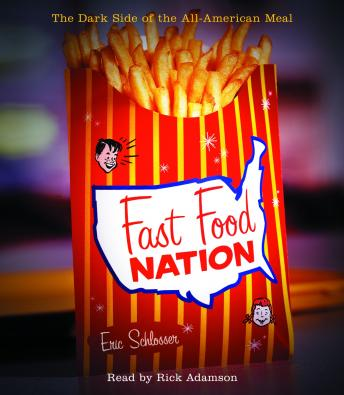Fast Food Nation: The Dark Side of the All-American Meal, Eric Schlosser