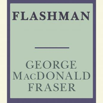 Listen to Flashman by George MacDonald Fraser at Audiobooks