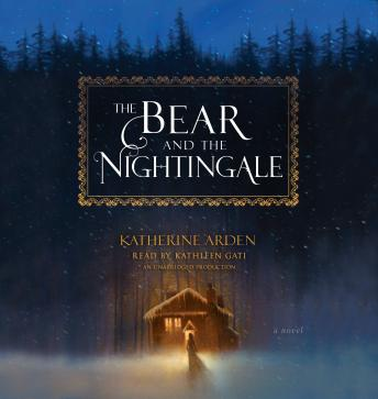 Bear and the Nightingale: A Novel, Audio book by Katherine Arden
