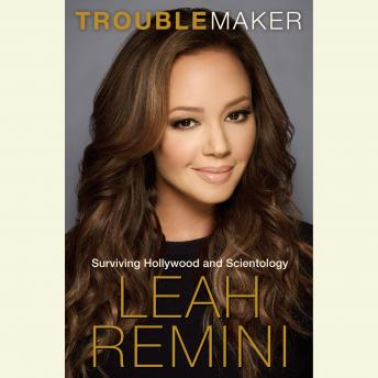 Download Troublemaker: Surviving Hollywood and Scientology by Leah Remini