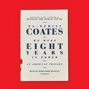 Download We Were Eight Years in Power by Ta-Nehisi Coates