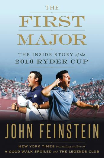 Download First Major: The Inside Story of the 2016 Ryder Cup by John Feinstein