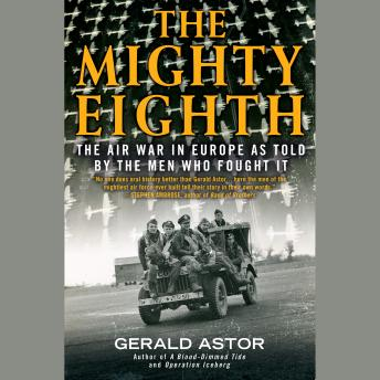 Download Mighty Eighth: The Air War in Europe as Told by the Men Who Fought It by Gerald Astor