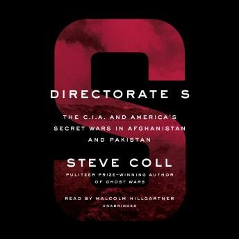 Download Directorate S: The C.I.A. and America's Secret Wars in Afghanistan and Pakistan by Steve Coll